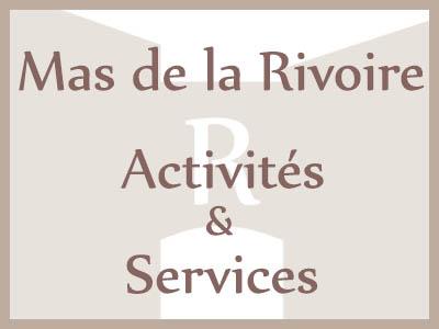 Les activités et services des chambres d'hôtes et des gîtes du Mas de la Rivoire